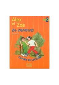 Alex et Zoe 2 zeszyt lektur Alex et Zoe en vacances