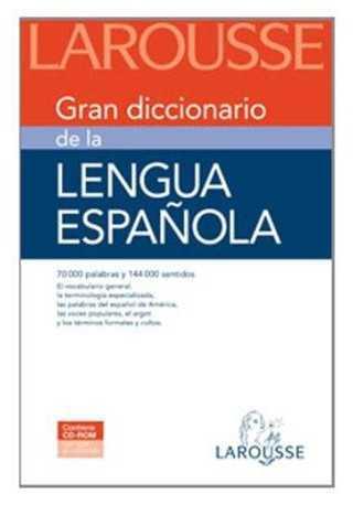 Gran diccionario de la lengua espanola Larousse + CD ROM