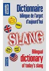 Dictionnaire bilingue de l'argot d'aujourd'hui