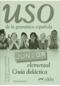 Uso de la gramatica espanola Junior elemental guia didactica - ON-LINE!