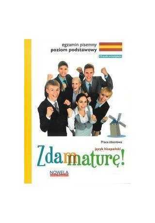 Zdam maturę  - Język hiszpański poziom podstawowy pisemny