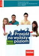 Przejdź na wyższy poziom podręcznik do nauki języka polskiego B2/C1