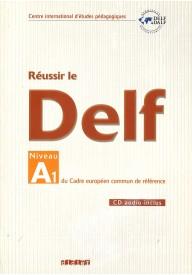 Reussir le DELF A1 livre + CD audio nouvelle edition