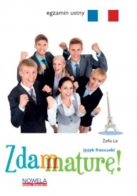 Zdam maturę 2015 język francuski egzamin ustny matura