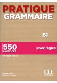 Pratique grammaire B1 550 exercices avec regles 2ed.
