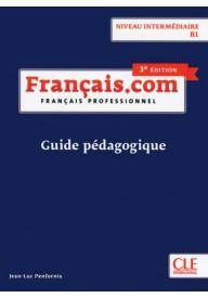 Francais.com intermediaire 3ed książka nauczyciela B1
