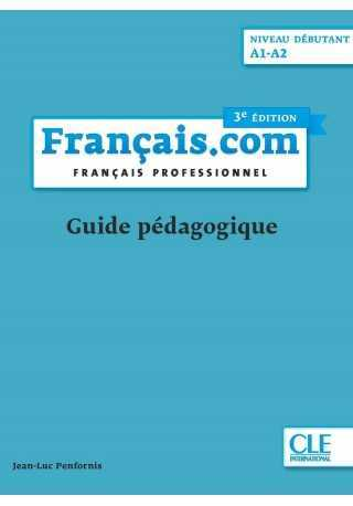 Francais.com debutant 3ed książka nauczyciela A1-A2