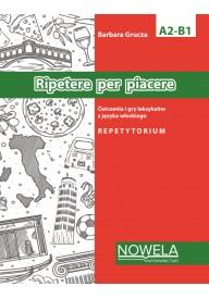 Ripetere per piacere Ćwiczenia i gry leksykalne z języka włoskiego A2-B1