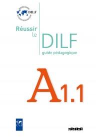 Reussir le DILF A1.1 przewodnik metodyczny