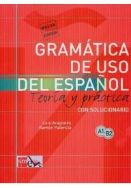 Gramatica de uso del espanol A1-B2 Teoria y practica