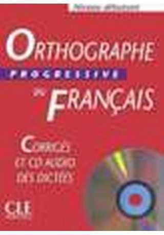 Orthographe progressive du francais debutant corriges+CD