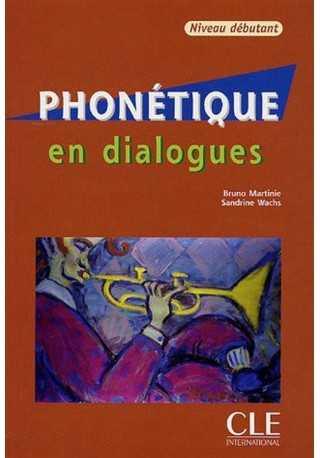 Phonetique en dialogues debutant + CD audio