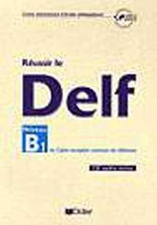 Reussir le DELF B1 livre + CD audio nouvelle edition