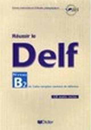 Reussir le DELF B2 livre + CD audio nouvelle edition