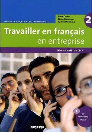 Travailler en francais en entreprise 2 książka niveaux A2/B1