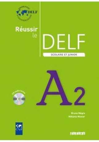 Reussir le DELF A2 scolaire et junior + CD audio