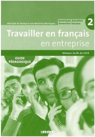 Travailler en francais en entreprise 2 przewodnik metodyczny