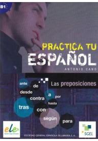 Practica tu espanol Preposiciones B1