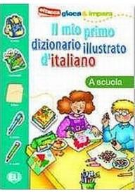 Il mio primo diz.illustrato d'italiano A scuola