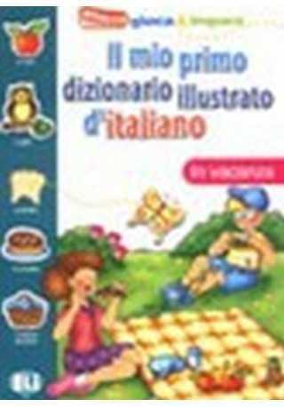Il mio primo diz.illustrato d'italiano In vacanza