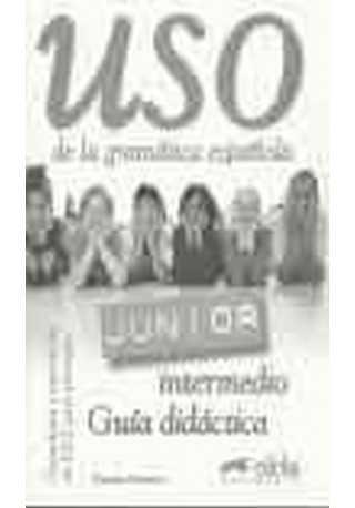 Uso de la gramatica espanola Junior intermedio Guia didactic
