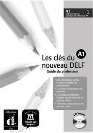 Cles du nouveau DELF A1 Guide du professeur + CD