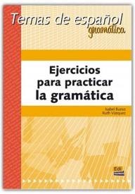 Ejercicios para practicar la gramatica Temas de espanol