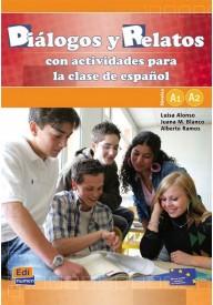 Dialogos y Reletos con actividades para la clase A1 A2