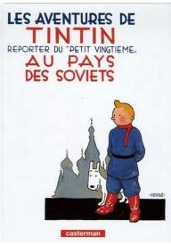 Tintin Reporter du Petit Vingtime au Pays des Soviets