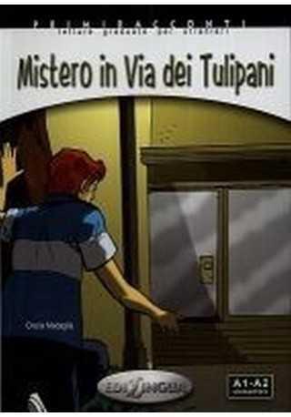 Mistero in Via dei Tulipani + CD audio A1-A2