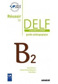 Reussir le DELF B2 scolaire guide pedagogique