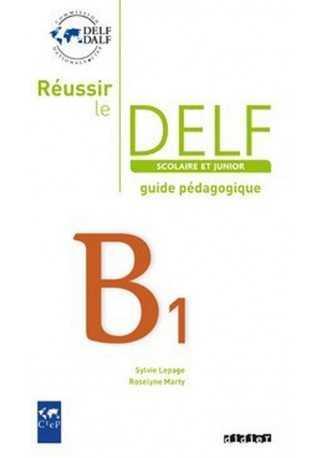 Reussir le DELF B1 scolaire guide pedagogique