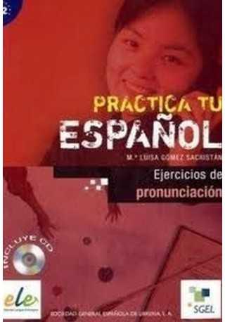 Practica tu espanol Ejercicios de pronunciacion książka+CD