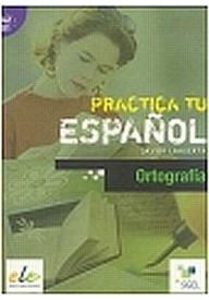 Practica tu espanol Ortografia poziom A2-B1