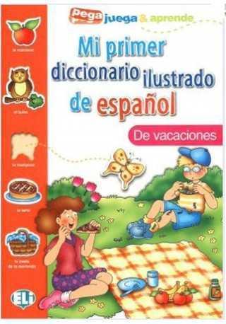 Mi primer dicc.ilustrado de espanol De vacaciones