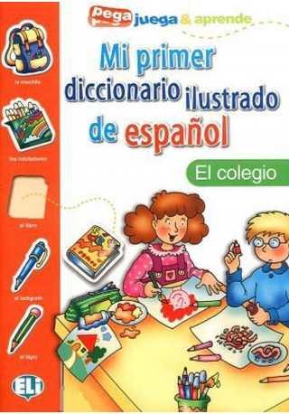 Mi primer dicc.ilustrado de espanol El colegio