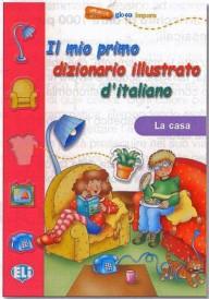 Il mio primo diz.illustrato d'italiano La casa