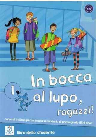 In bocca al lupo ragazzi 1 podręcznik