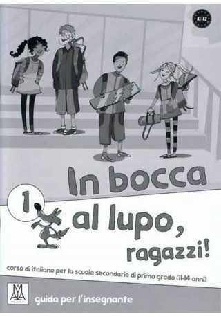 In bocca al lupo ragazzi 1 przewodnik metodyczny