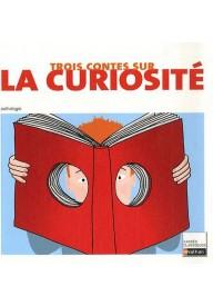 Trois contes sur la curiosite