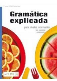 Gramatica explicada para niveles intermedios książka + klucz