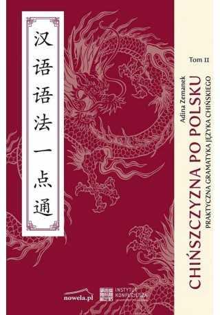 Chińszczyzna po polsku praktyczna gramatyka chińska tom 2