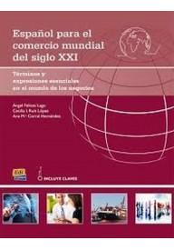 Espanol para el comercio mundial del siglo XXI B2 y C1